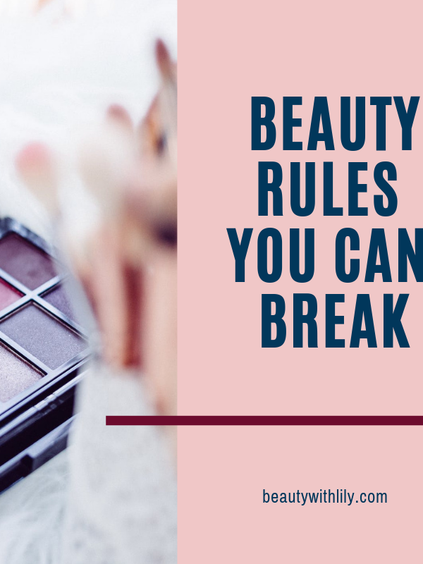 Beauty Rules You Can Break