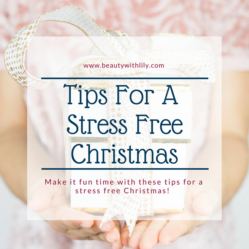 Tips For A Stress Free Christmas | Beauty With Lily, A West Texas Beauty, Fashion & Lifestyle Blog
