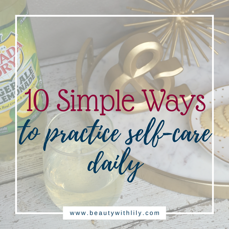 10 Simple Ways To Practice Self-Care Daily