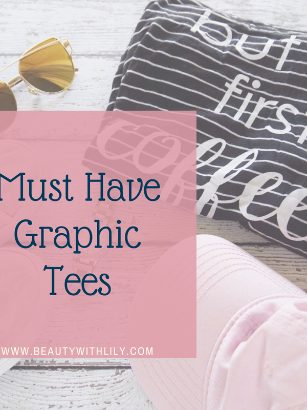 Cute Graphic Tees To Add To Your Closet // Must Have Graphic Tees | Beauty With Lily