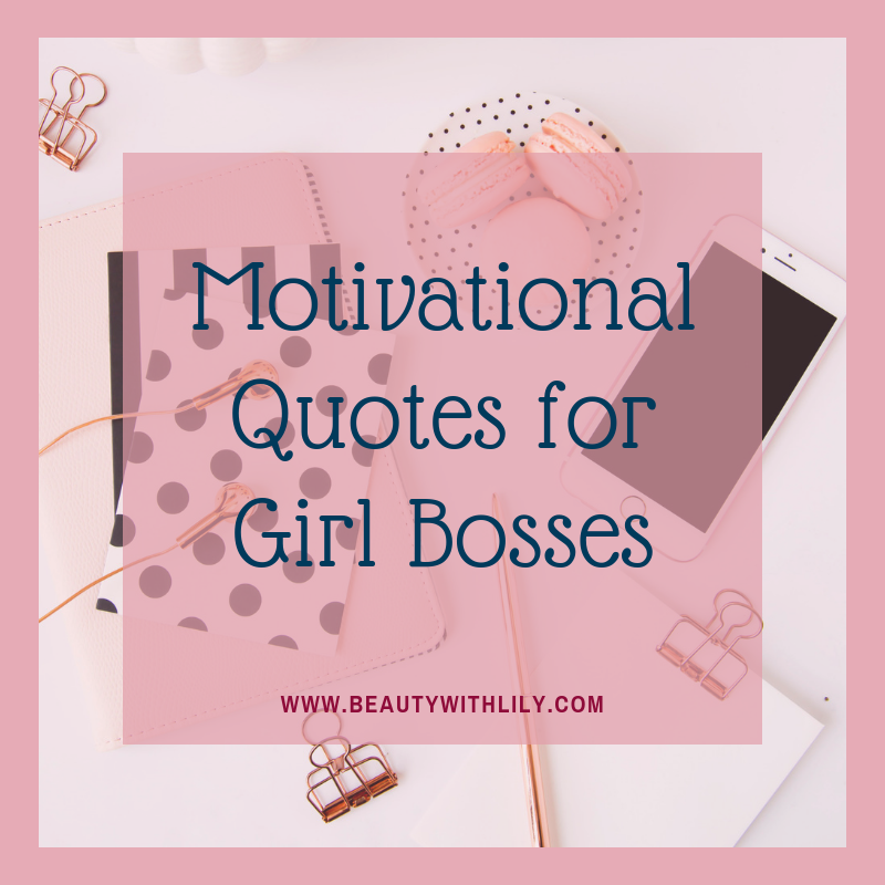 Best Girl Boss Quotes Beauty With Lily