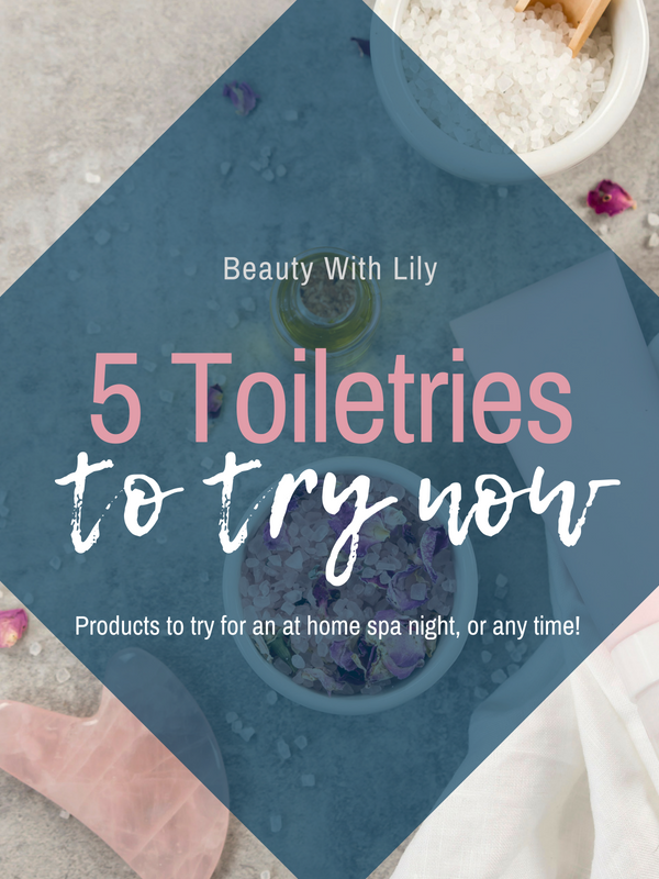5 Toiletries To Try Now