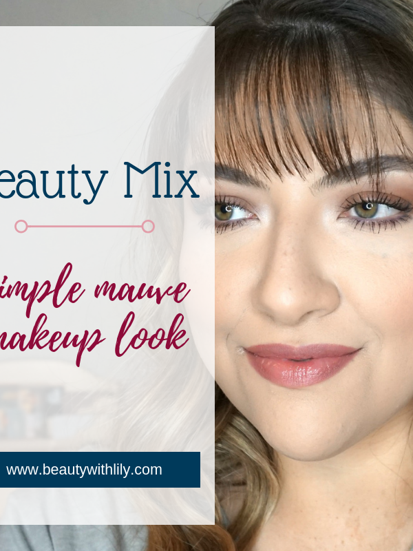 Mauve Makeup Look // Easy Makeup // Simple Mauve Makeup Look // Simple Makeup // Fall Makeup Looks | Beauty With Lily