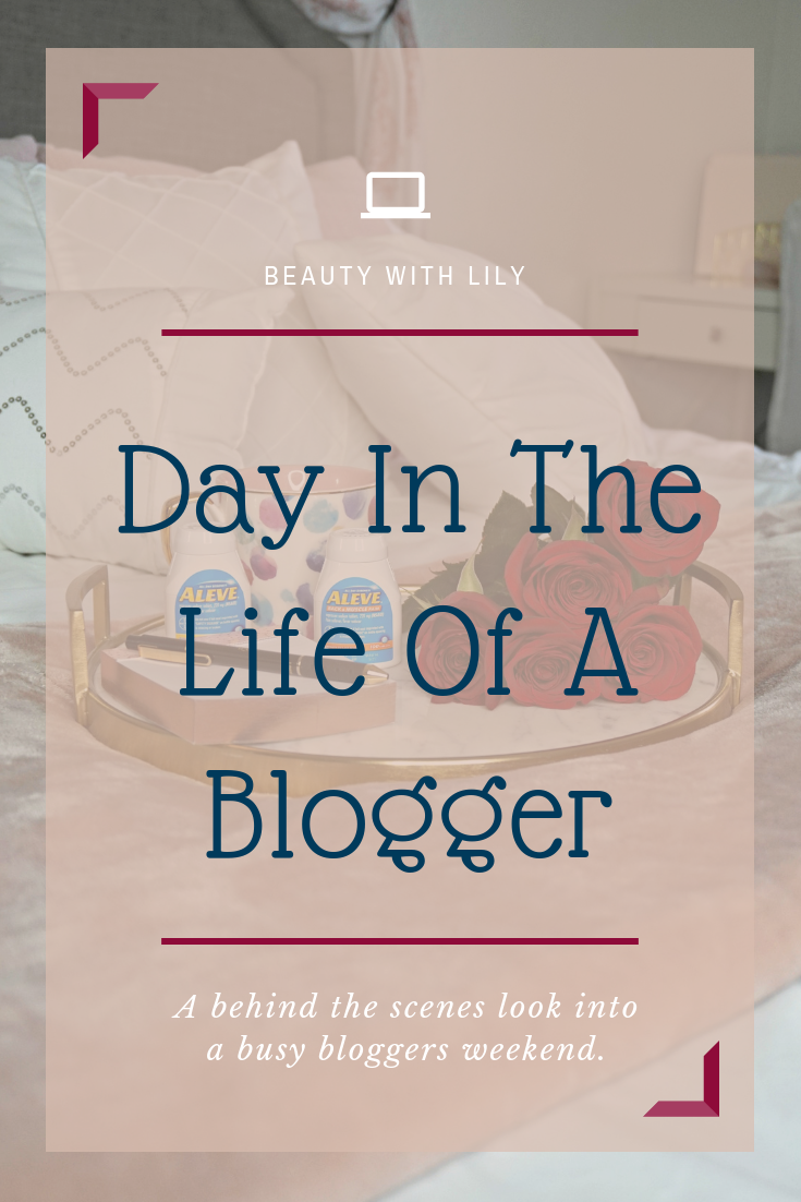 Day In The Life Of A Bloggers Weekend // Blogger Tips // Blogging 101 | Beauty With Lily #ad #NeverBackDown #Aleve