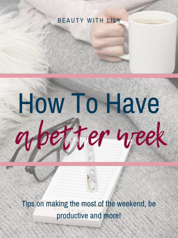How To Have A Better Week // Productivity Tips // How To Be More Productive // Sunday Routine // Tips For A Better Week | Beauty With Lily