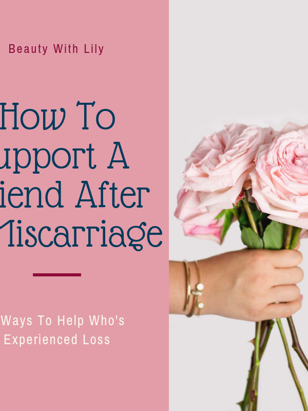 How To Support A Friend After A Miscarriage