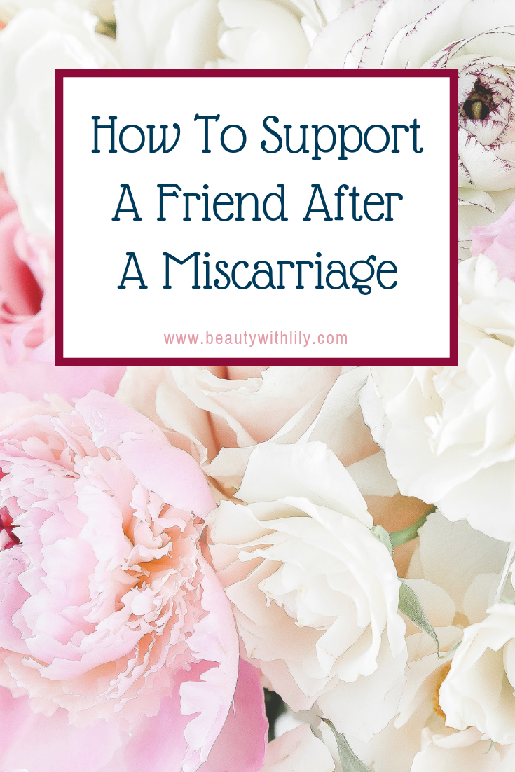 Support After A Miscarriage // How To Support A Friend After A Miscarriage // Pregnancy and Infant Loss Awareness // Showing Support After A Miscarriage | Beauty With Lily
