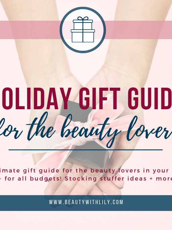 Beauty Gift Guide // Gift Guide For Beauty Lovers // Makeup Gift Guide // Gift Guide For Her // Gift Ideas For Her // Beauty Gift Ideas | Beauty With Lily