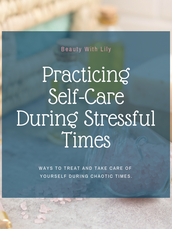 Practicing Self-Care During Stressful Times