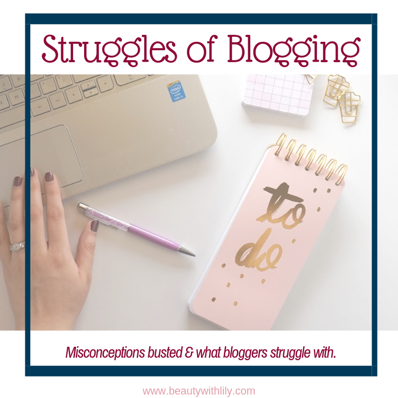 Struggles of Blogging // Misconception of Blogging // What is a Blogger // Blogging Tips // Tips for Bloggers | Beauty With Lily