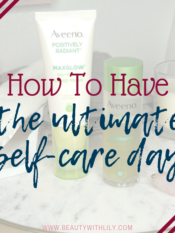 How To Have The Ultimate Self-Care Day