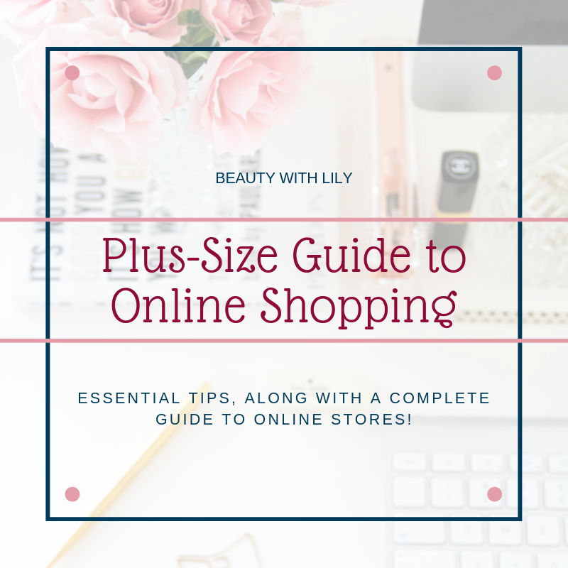 Plus-Size Guide to Online Shopping // Plus-Size Fashion // Women's Fashion // Spring Plus-Size Fashion // How to Shop Online // Online Shopping Tips | Beauty With Lily