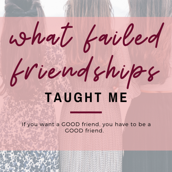 What Failed Friendships Taught Me