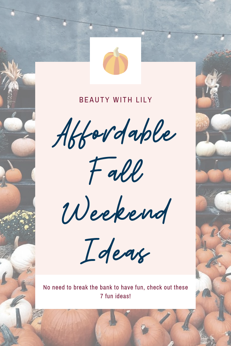 Affordable Fall Weekend Ideas // Fall Activities // Fall Bucket List // Affordable Fall Date Night Ideas // Cozy Night In Ideas | Beauty With Lily