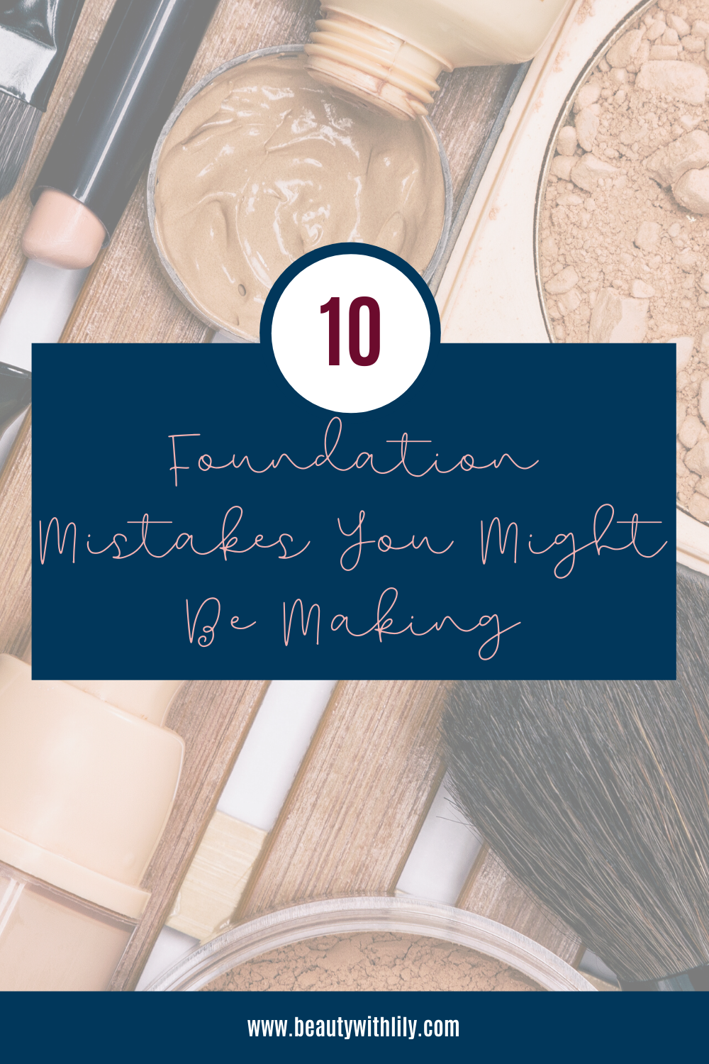 10 Foundation Mistakes You Might Be Making // How to Apply Foundation // Foundation Tips & Tricks // Foundation Hacks // Makeup Tips & Tricks // Makeup Hacks | Beauty With Lily #foundationhacks #makeup101 #makeuptips