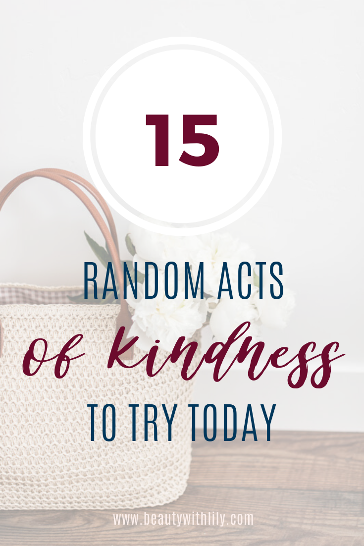 Random Acts of Kindness // How to Be Kind // Random Acts of Kindness for Adults // Random Acts of Kindness Quotes // Random Acts of Kindness Ideas // Inspiring Ideas || Beauty With Lily #randomactsofkindness