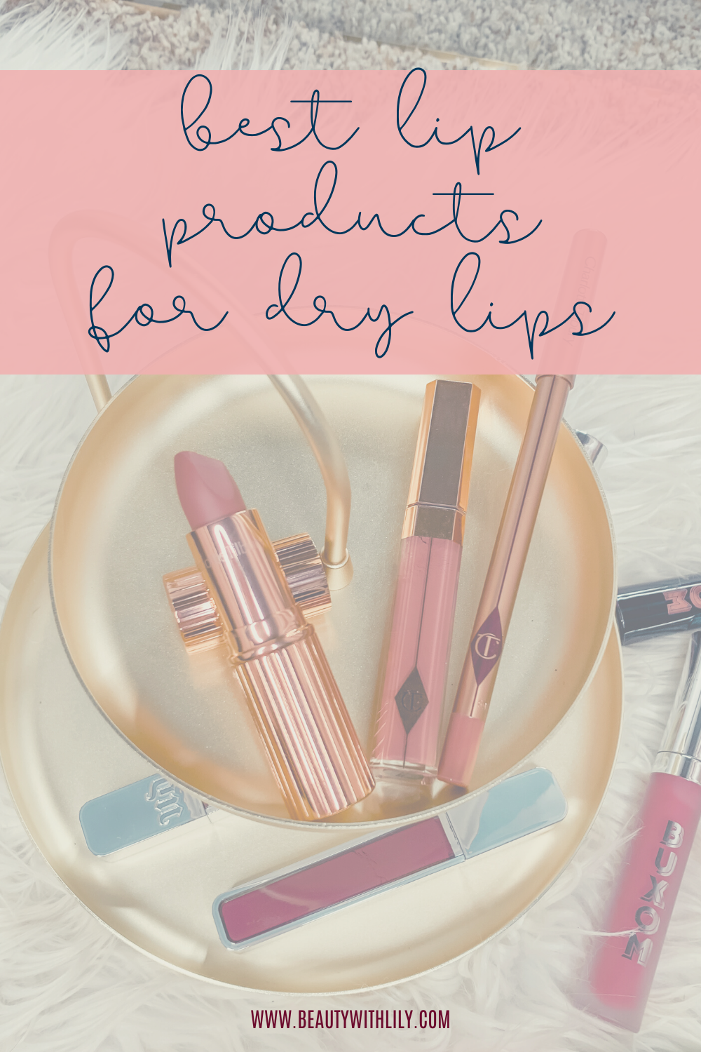 Best Lip Products for Dry Lips // Lipsticks for Dry Lips // Must Have Lip Colors // Lips Colors for Dry Lips // Natural Lip Colors // Best Lip Glosses // Best Lipsticks // Drugstore Lip Products // High-End Lip Products | Beauty With Lily #lipsticks #lipproducts