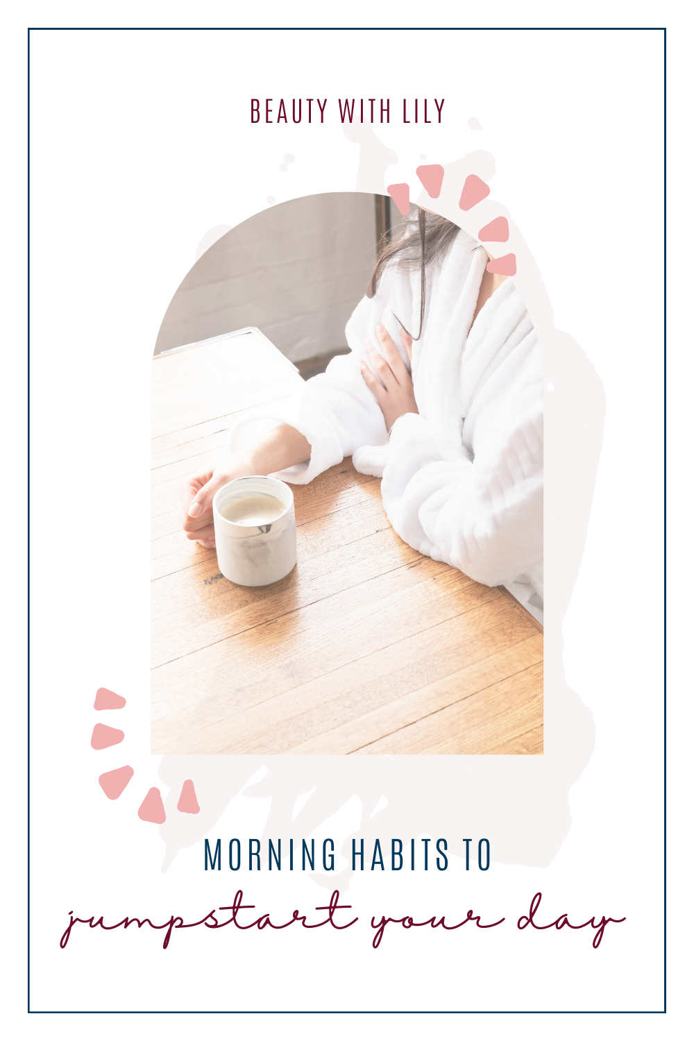 Morning Habits To Jumpstart Your Day // Motivation // Healthy Lifestyle // Healthy Habits // Affirmations // Morning Routine // Things To Add Into Your Morning Routine // Positive Changes | Beauty With Lily